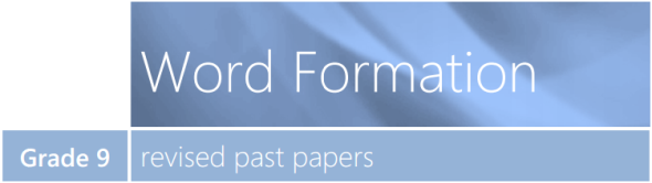 Word Formation - Revised Past Papers (2014) (Grade 9)png_Page1